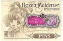 Rozen Maiden Hinaichigo Pin