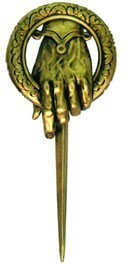 Game of Thrones Hand of the King Pin Official Cosplay Item